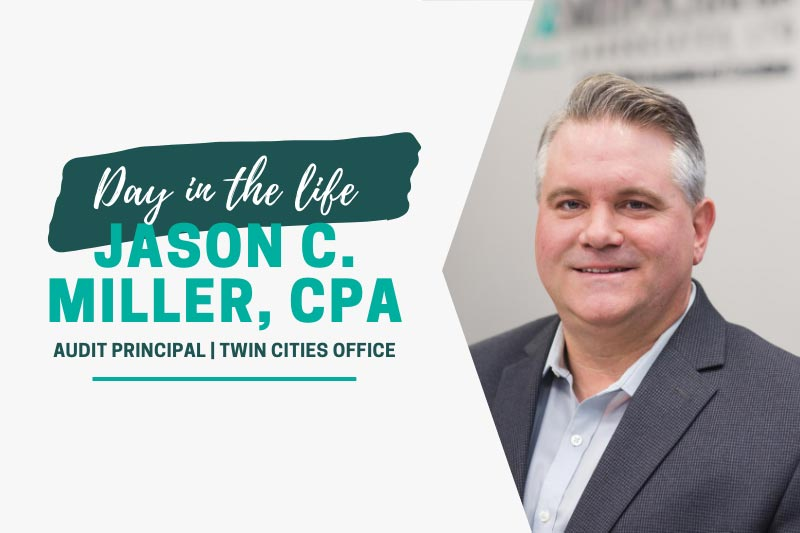 A Day in the Life: Audit Principal, Jason C. Miller, CPA